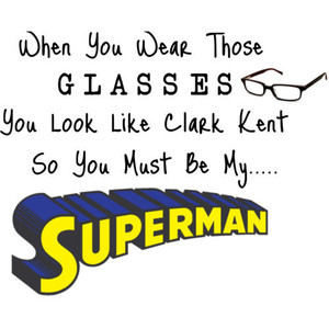 My Superman' quote. Use if you want.
