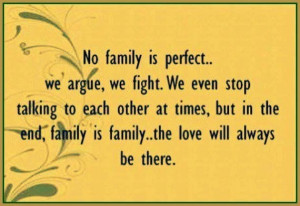 Family is family. No matter what!!!