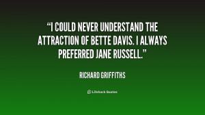 ... Davis. I always preferred Ja... - Richard Griffiths at Lifehack Quotes