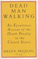 Dead Man Walking: An Eyewitness Account of the Death Penalty in the ...