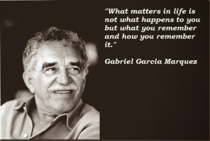 Gabo's quotes and pictures taken from the net)