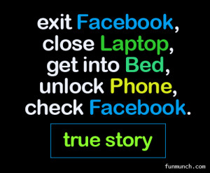 ... Laptop, Get Into Bed, Unlock Phone Check Facebook - Facebook Quote