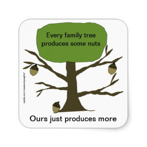 ... are the our family tree full nuts funny quotes words sayings Pictures