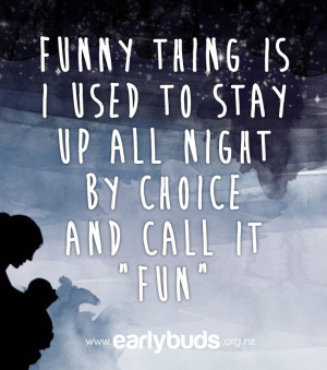 thing is I used to stay up all night by choice and call it fun. #quote ...