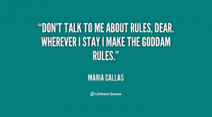 quote-Maria-Callas-dont-talk-to-me-about-rules-dear-9367.png