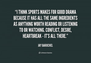 quote Jay Baruchel i think sports makes for good drama 172771 png