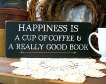 Wood Sign Happiness Cup of Coffee a nd a Really Good Book Plaque Wall ...