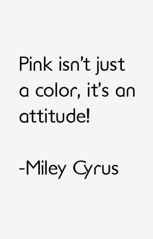 Miley Cyrus Quotes amp Sayings
