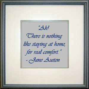 The perfect quote for this homebody.