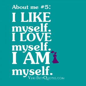 like myself. I Love myself. I am myself.?