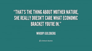 quote-Whoopi-Goldberg-thats-the-thing-about-mother-nature-she-180633 ...