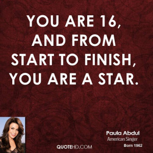 You are 16, and from start to finish, you are a star.