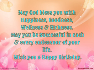 May God bless you with Happiness, Goodness...