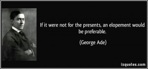 More George Ade Quotes