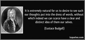 It is extremely natural for us to desire to see such our thoughts put ...