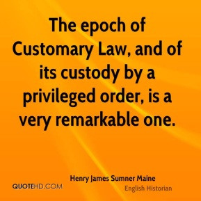 The epoch of Customary Law, and of its custody by a privileged order ...