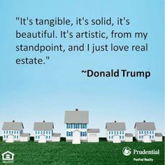 ... , from my standpoint, and I just love real estate