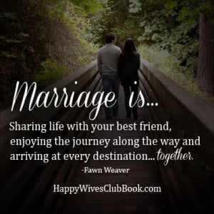 """TEXT: """"Marriage is…sharing life with your best friend, enjoying ..."""