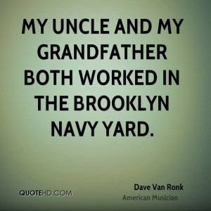 dave-van-ronk-musician-my-uncle-and-my-grandfather-both-worked-in-the ...