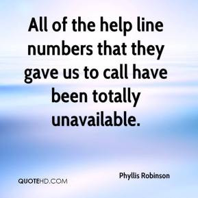 Phyllis Robinson - All of the help line numbers that they gave us to ...