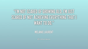 quote-Melanie-Laurent-im-not-scared-of-growing-old-im-194271.png