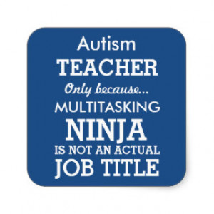 Funny Autism Special Needs Teacher Square Sticker
