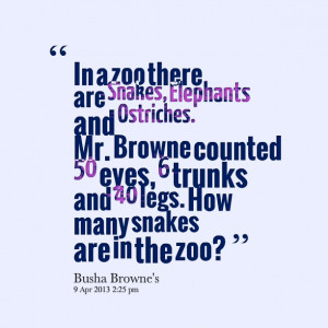 Quotes Picture: in a zoo there are snakes, elephants and ostriches mr ...