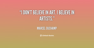 quote-Marcel-Duchamp-i-dont-believe-in-art-i-believe-143797_1.png