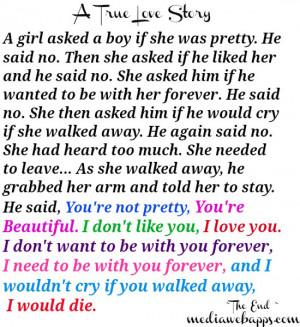 ... He said, you're not pretty, you're beautiful. I don't like you, I love