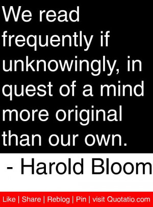 ... mind more original than our own harold bloom # quotes # quotations
