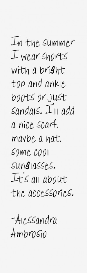 In the summer I wear shorts with a bright top and ankle boots or just ...