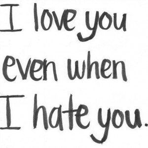 short_quotes_sayings_love_hate_you_large_by_henryleosoohyun-d6e6asn ...