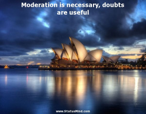 ... necessary, doubts are useful - Heinrich Mann Quotes - StatusMind.com