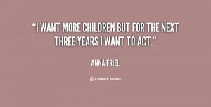 want more children but for the next three years I want to act.""
