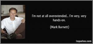 More Mark Burnett Quotes
