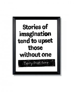 LINOCUT PRINT - Terry Pratchett Quote -Stories of imagination tend to ...