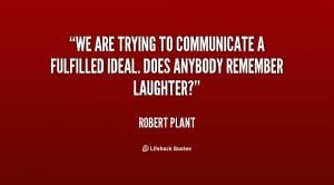 robert plant quotes does anyone remember laughter robert plant