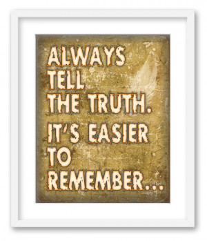 Always tell the truth. Inspirational Quote. Words on your wall. Fine ...