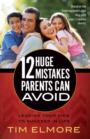 12 Huge Mistakes Parents Can Avoid: Leading Your Kids to Succeed in ...
