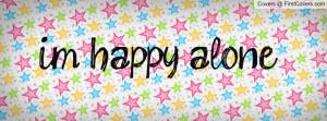 happy alone Profile Facebook Covers