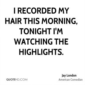jay-london-jay-london-i-recorded-my-hair-this-morning-tonight-im.jpg