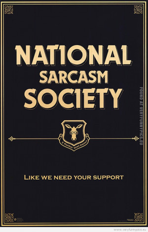 Funny Picture - National Sarcasm Society