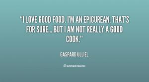 quote-Gaspard-Ulliel-i-love-good-food-im-an-epicurean-139982_1.png