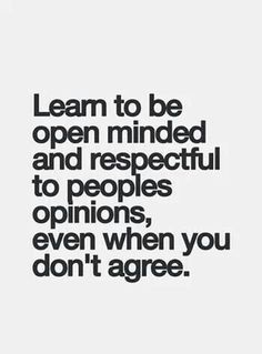 Quotes, Quotes On Respect, Openminded, Quotes On Opinion, True, Quotes ...