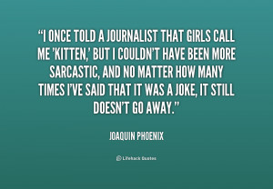 quote-Joaquin-Phoenix-i-once-told-a-journalist-that-girls-206767.png