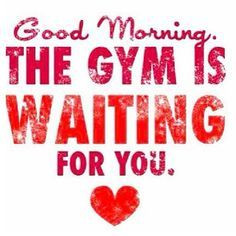 good morning workout quotes - Google Search More