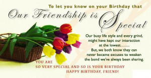 very special and so is your birthday happy birthday friends