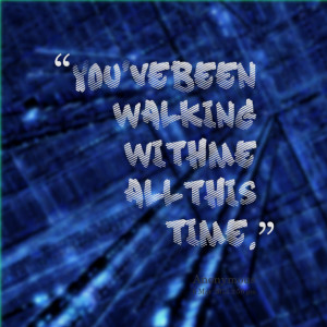 Quotes Pictures List: Walk With Me Quotes