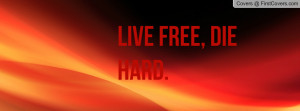 live free , Pictures , die hard. , Pictures