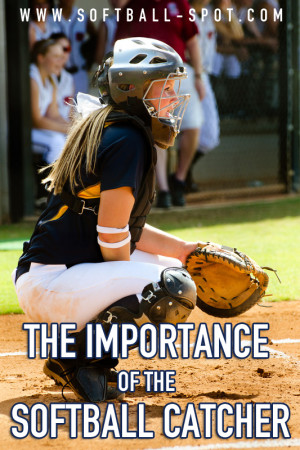 The Importance of the Softball Catcher
